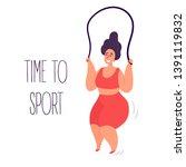 time to sport. body positive... | Shutterstock .eps vector #1391119832