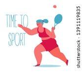 time to sport. body positive... | Shutterstock .eps vector #1391119835
