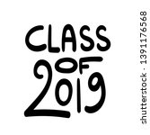 Class of 2019, hand-written permanent marker vector imitation lettering isolated on white background. High school, college, university, academy graduation yearbook title cover.