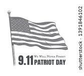patriot day usa never forget 9... | Shutterstock .eps vector #1391846102
