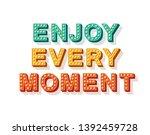 enjoy every moment.... | Shutterstock .eps vector #1392459728