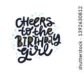 cheers to the birthday girl... | Shutterstock .eps vector #1392630812