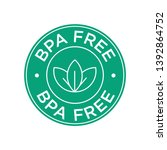 bpa free icon. round green... | Shutterstock .eps vector #1392864752