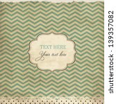 vintage card with chevron... | Shutterstock .eps vector #139357082