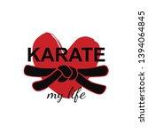 karate my life   vector... | Shutterstock .eps vector #1394064845