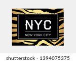 nyc slogan typography on zebra... | Shutterstock .eps vector #1394075375
