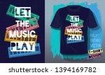 let the music play lettering... | Shutterstock .eps vector #1394169782