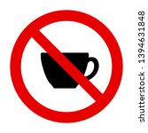 cup and prohibition sign on... | Shutterstock .eps vector #1394631848