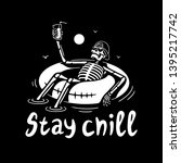 stay chill skeleton in cap with ...   Shutterstock .eps vector #1395217742