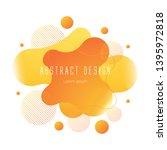 orange abstract liquid shape ... | Shutterstock .eps vector #1395972818