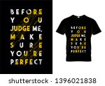 before you judge me make sure... | Shutterstock .eps vector #1396021838