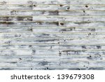 aged boards from an old... | Shutterstock . vector #139679308