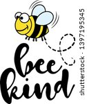 bee kind   funny  vector saying.... | Shutterstock .eps vector #1397195345