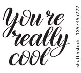 you are really cool.... | Shutterstock .eps vector #1397495222