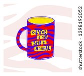 coffee is my spirit animal... | Shutterstock .eps vector #1398193052