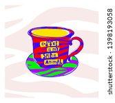 coffee is my spirit animal... | Shutterstock .eps vector #1398193058