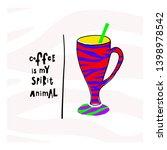 coffee is my spirit animal... | Shutterstock .eps vector #1398978542