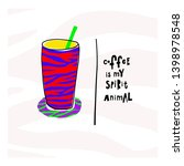 coffee is my spirit animal... | Shutterstock .eps vector #1398978548