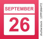 september 26. white calendar on ... | Shutterstock .eps vector #1399186472