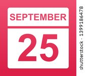 september 25. white calendar on ... | Shutterstock .eps vector #1399186478