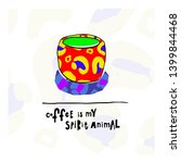 coffee my spirit animal leopard ... | Shutterstock .eps vector #1399844468