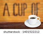 coffee cup on wooden table on...   Shutterstock . vector #1401522212