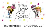 enrolment   first day of school ... | Shutterstock .eps vector #1402440722