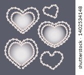 set of heart shaped pearl... | Shutterstock .eps vector #1402534148