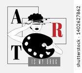 art is my drug. vector hand...   Shutterstock .eps vector #1402627862