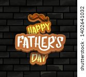 happy father s day vector...   Shutterstock .eps vector #1402641032