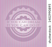 if you can dream it you can do... | Shutterstock .eps vector #1402990895