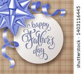 fathers day greeting card with... | Shutterstock .eps vector #1403116445
