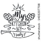 my kitchen my rules... | Shutterstock .eps vector #1403207708