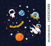 cute spaceman in outer space...   Shutterstock .eps vector #1403302688