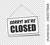 sorry we are closed in... | Shutterstock .eps vector #1403575868