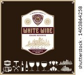 vector vintage white wine label.... | Shutterstock .eps vector #1403864258