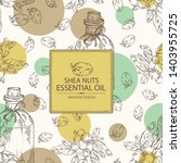background with shea nut and... | Shutterstock .eps vector #1403955725