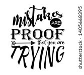 mistakes are proof that you're... | Shutterstock .eps vector #1405668395