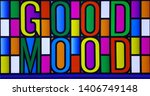 good mood colorful on light box ...   Shutterstock . vector #1406749148