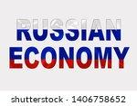 russian economy words over... | Shutterstock . vector #1406758652