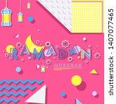 ramadan abstract background... | Shutterstock .eps vector #1407077465