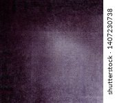 old and worn violet fabric... | Shutterstock . vector #1407230738