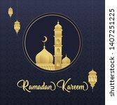 beautiful golden ramadan kareem ... | Shutterstock .eps vector #1407251225