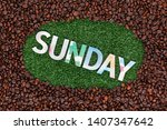 Close Up Of Sunday Word Made...