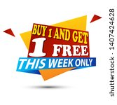buy 1 get 1 free this week only ... | Shutterstock .eps vector #1407424628