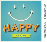 happy and smile face retro... | Shutterstock .eps vector #140782462