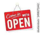 """"""" come in we're open """" door...   Shutterstock .eps vector #1408271642"""