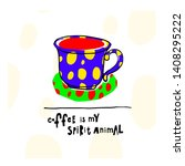 coffee my spirit animal cheetah ... | Shutterstock .eps vector #1408295222