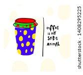 coffee my spirit animal cheetah ... | Shutterstock .eps vector #1408295225