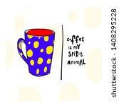 coffee my spirit animal cheetah ... | Shutterstock .eps vector #1408295228
